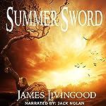 Summer Sword: Birth of Djinn Magic Book 1 | James Livingood