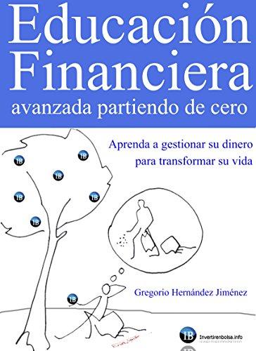 Educacin-Financiera-avanzada-partiendo-de-cero-Aprenda-a-gestionar-su-dinero-para-transformar-su-vida-Spanish-Edition
