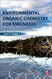 img - for Environmental Organic Chemistry for Engineers book / textbook / text book