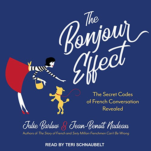 Pdf Travel The Bonjour Effect: The Secret Codes of French Conversation Revealed