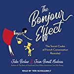 The Bonjour Effect: The Secret Codes of French Conversation Revealed | Julie Barlow,Jean-Benoit Nadeau