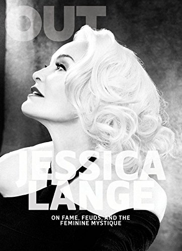 Out Magazine, April 2017   Jessica Lange