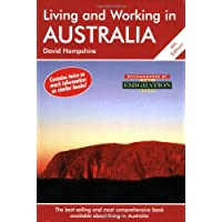 Living and Working in Australia: The Best Selling and Comprehensive Book Available About Living in Australia (Living & Working)