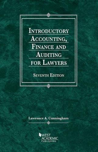 Introductory Accounting, Finance, and Auditing for Lawyers (American Casebook Series)