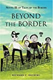 Beyond the Border, Richard Engberg, 0595441661