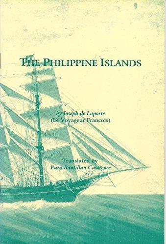 The Philippine Islands Le Voyageur Francois Letter 46 Joseph De Laporte 9789715381185 Amazon Com Books