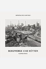 Bernd & Hilla Becher: Coal Mines and Steel Mills Hardcover
