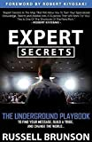 Expert Secrets: The Underground Playbook to Find Your Message, Build a Tribe, and Changing the World