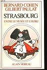 Strasbourg entre le musée et l'oubli par Paulat