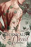 Technically Dead, Tia Fielding, 1613726104