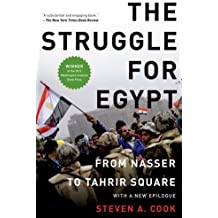 The Struggle for Egypt: From Nasser to Tahrir Square (Council on Foreign Relations (Oxford)) by Steven A. Cook (2013-03-01)