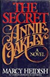 img - for The Secret Annie Oakley: A Novel book / textbook / text book