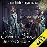 "Sharon Shinn, ""Echo in Onyx: Uncommon Echoes"" (Audible Studios, 2019)"