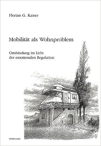 Mobilitaet ALS Wohnproblem: Ortsbindung Im Licht Der Emotionalen Regulation