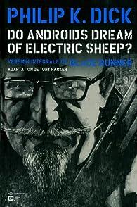 Do androids dream of electric sheep ? tome 3 par Tony Parker