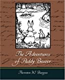 The Adventures of Paddy Beaver, Thornton W. Burgess, 1604249218
