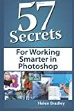 57 Secrets for Working Smarter in Photoshop, Helen Bradley, 161038010X