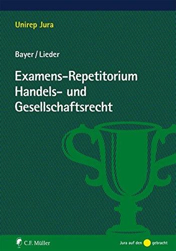 Examens-Repetitorium Handels- und Gesellschaftsrecht (Unirep Jura)