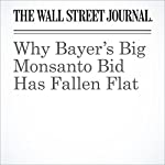 Why Bayer's Big Monsanto Bid Has Fallen Flat | Helen Thomas
