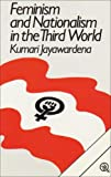 Feminism and Nationalism in the Third World, Jayawardena, Kumari, 0862322650
