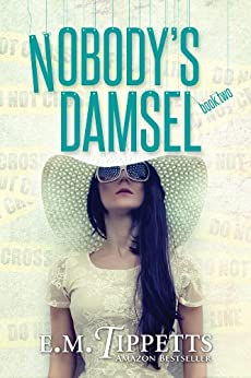 Nobody's Damsel (Someone Else's Fairytale Book 2) by [Tippetts, E.M.]