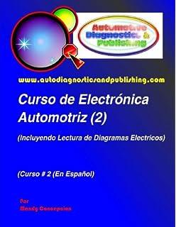 Curso de Electrónica Automotriz 2: (Incluyendo lectura de diagramas eléctricos) (Spanish Edition