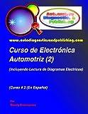 Curso de Electrónica Automotriz 2: Incluyendo Lectura De Diagramas Eléctricos