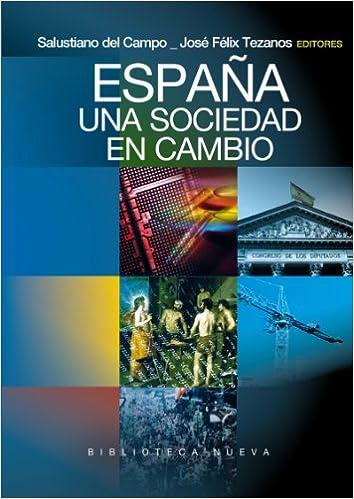 España. Una sociedad en cambio (España Siglo XXI): Amazon.es: Campo Urbano, Salustiano, Tezanos Tortajada, José Félix: Libros