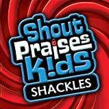 Shackles (Formerly Shout Praises! Kids Gospel) by Shout Praises! Kids