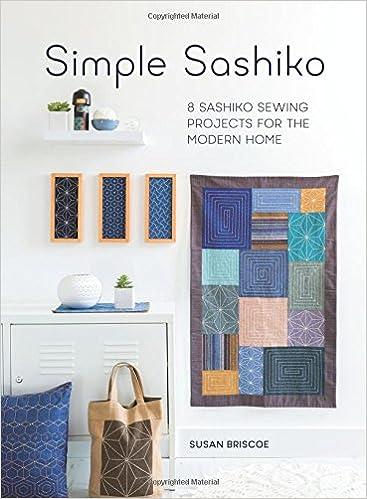 Simple Sashiko: 8 Sashiko Sewing Projects for the Modern Home ...