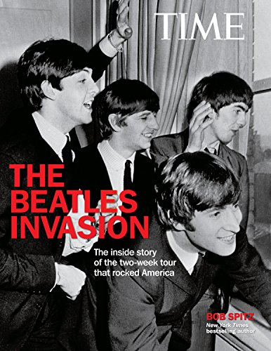 The Beatles Invasion: The Inside Story of the Two-Week Tour That Rocked America