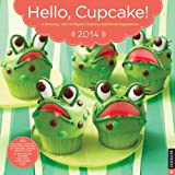 img - for Hello, Cupcake! 2014 Wall Calendar: A Delicious Year of Playful Creations and Sweet Inspirations book / textbook / text book