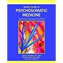 Psychosomatic Medicine: A Companion to the American Psychiatric Publishing Textbook of Psychosomatic Medicine, 2nd Ed
