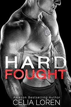 Hard Fought (A Stepbrother Warriors Novel) by [Loren, Celia]