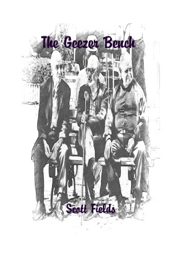 The Geezer Bench by [Fields, Scott]