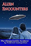 Alien Encounters: the Sleepersville Incident, Frederick Cosmopolitan and Richard Young, 1482584298