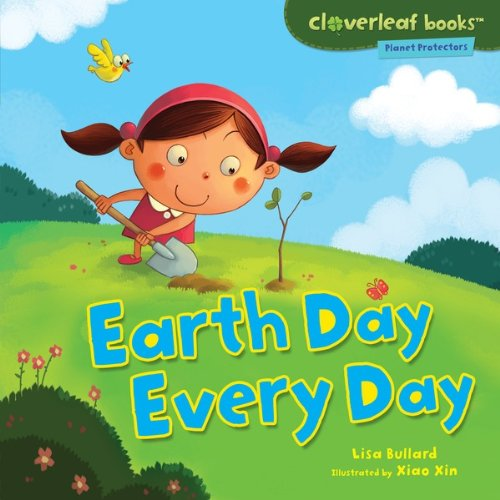 Earth Day Every Day (Cloverleaf Books ™  Planet