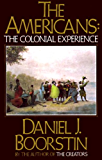 The Americans: The Colonial Experience (Americans Series Book 1)