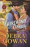 Whirlwind Cowboy, Debra Cowan, 0373297033