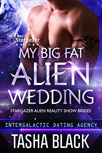 My Big Fat Alien Wedding: Stargazer Alien Reality Show Brides #2 by [Black, Tasha]