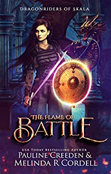 The Flame of Battle: Dragons, Vikings, and War (Dragonriders of Skala Book 1) by [Cordell, Melinda R., Creeden, Pauline]