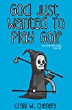 God Just Wanted To Play Golf: The Oceanview Trilogy: Book One