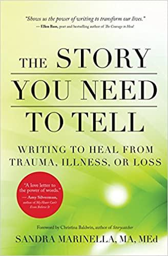 The Story You Need To Tell Writing To Heal From Trauma Illness Or