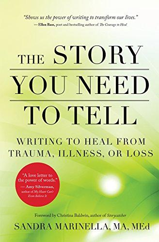 The Story You Need to Tell: Writing to Heal from Trauma, Illness, or Loss [Sandra Marinella] (Tapa Blanda)