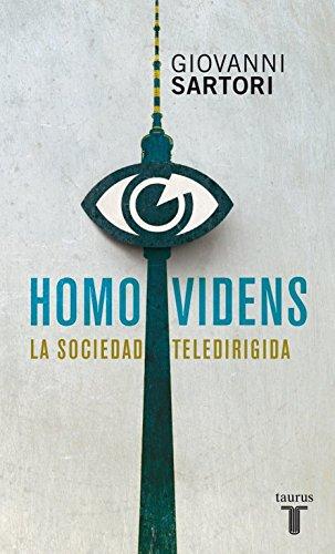 Homo videns: La sociedad teledirigida (Pensamiento) Tapa blanda – 24 oct 2012 Giovanni Sartori TAURUS 8430600795 SOCIAL SCIENCE / General