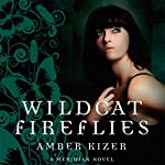 Wildcat Fireflies: A Meridian Novel | Amber Kizer