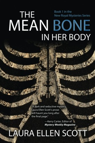 The Mean Bone in Her Body (The New Royal Mysteries) (Volume 1)