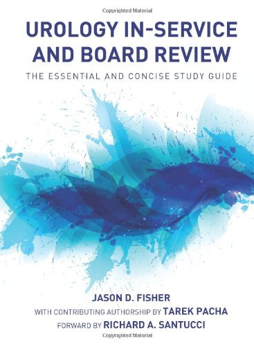 Urology In-Service and Board Review - The Essential and Concise Study Guide