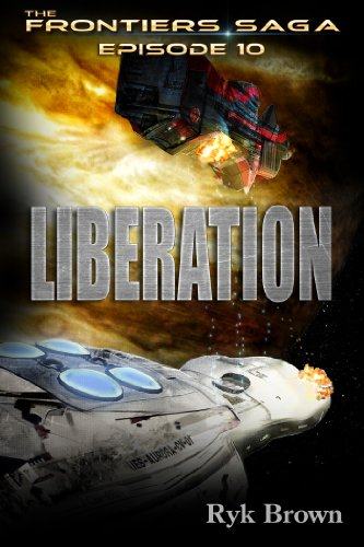 """Ep.#10 - """"Liberation"""" (The Frontiers Saga)"""