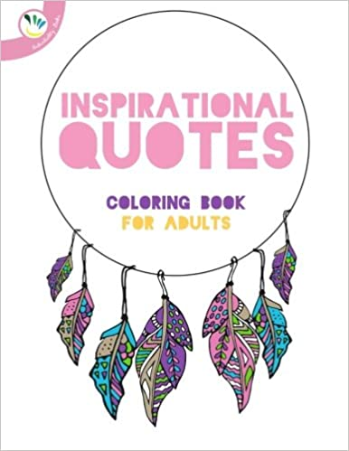 Inspirational Quotes Coloring Book For Adults Inspiring Words Colouring Individuality Books Alice Antoine 9781514796283 Amazon